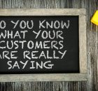 Do you know what your customers are saying?